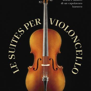 Le suites per violoncello di Bach